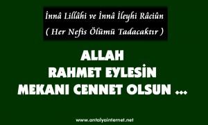 ALLAH RAHMET EYLESİN .. MEKANI CENNET OLSUN